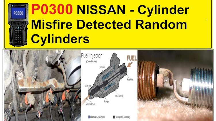 P0300 NISSAN - Cylinder Misfire Detected Random Cylinders
